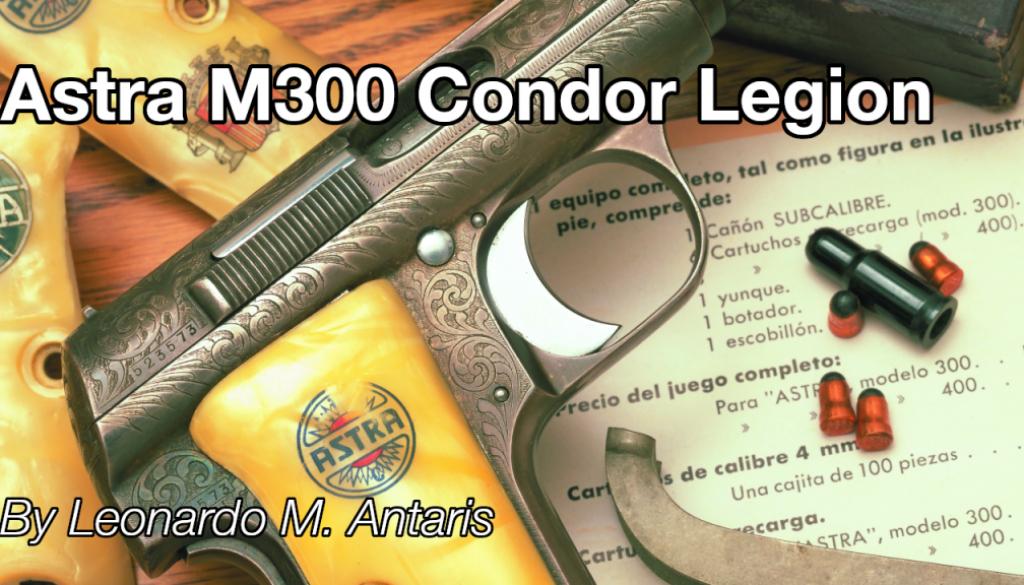 Astra-M300-Condor-Legion-Featured_Leonardo-M-Antaris_Historic-Investments